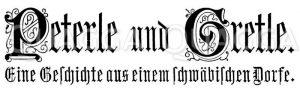 Schriftzug 'Peterle und Gretle' Zeichnung/Illustration