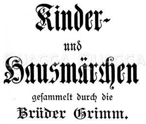 Schriftzug 'Kinder- und Hausmärchen gesammelt durch die Brüder Grimm' Zeichnung/Illustration