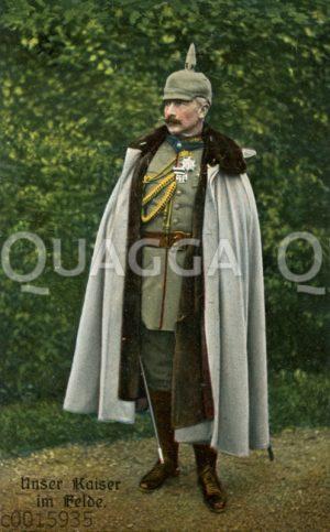 """Kaiser Wilhelm II: """"Unser Kaiser im Felde"""""""