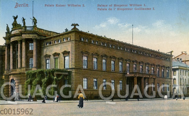 Berlin: Palais Kaiser Wilhlem I.