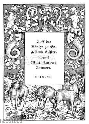 Auff des Königs zu Engelland Lästerschrift. Mart. Luthers Antwort' Titel einer lutherschen Streitschrift