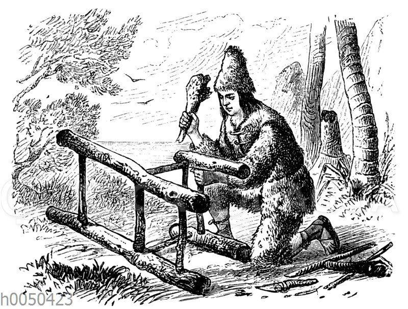 Robinson Crusoe beim Stuhlbau