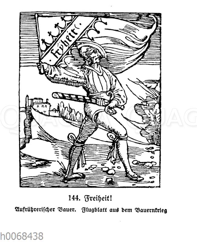 Freiheit! Aufrührerischer Bauer. Flugblatt aus dem Bauernkrieg